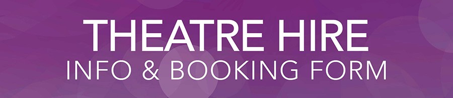 information and booking form for hiring the Hunter Theatre
